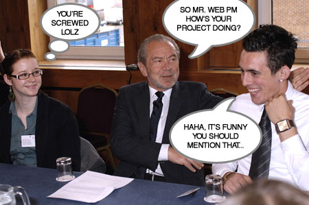 A spoof image showing Alan Sugar questioning a Web Project Manager about project status, the Web PM has a nervous laugh look on his face