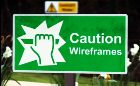A spoof warning sign saying Caution Wireframes