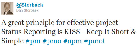 A screenshot of a Tweet by Dan Storbaek that describes the KISS format for project reports. Keep It Short and Simple.