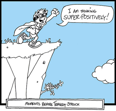 A cartoon style illustration of a man in a homemade superhero cape running towards a cliff shouting I am thinking SUPER-POSITIVELY with a footnote narrative saying Moments before tragedy struck